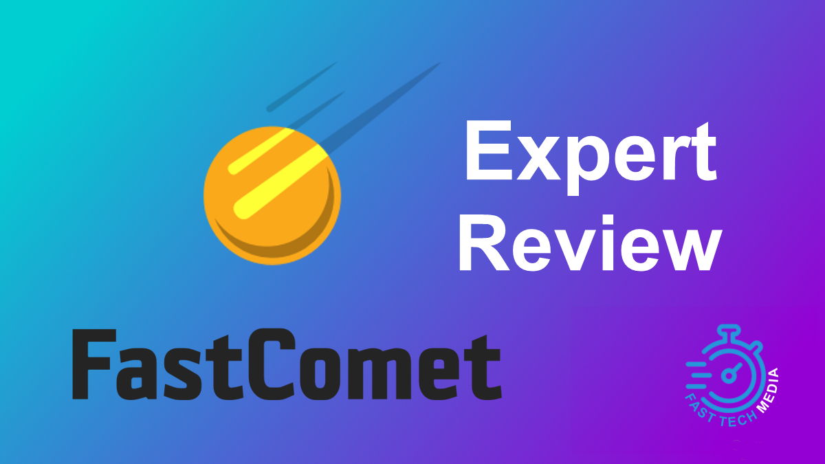FastComet Expert Review